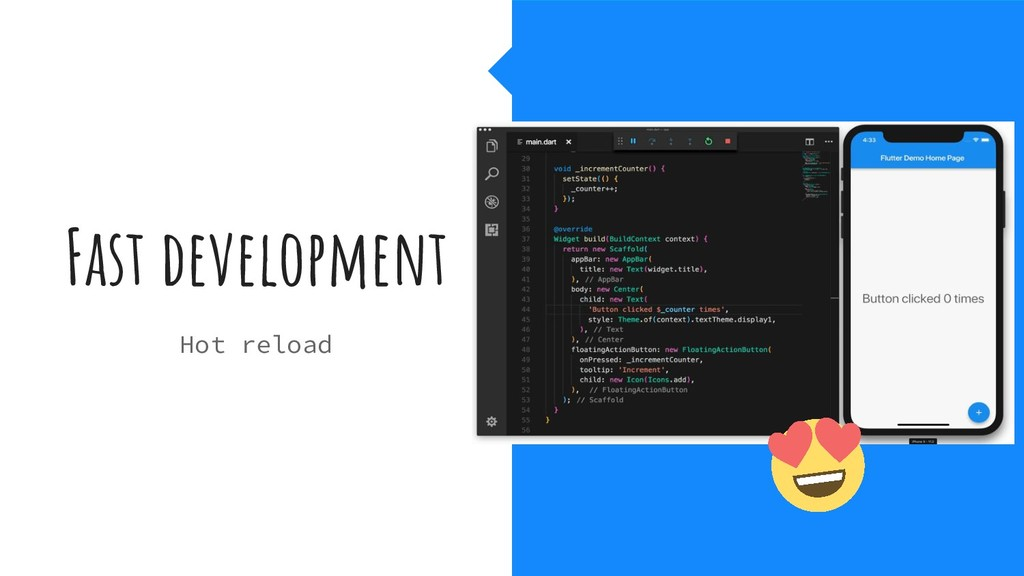 Fast development Hot reload