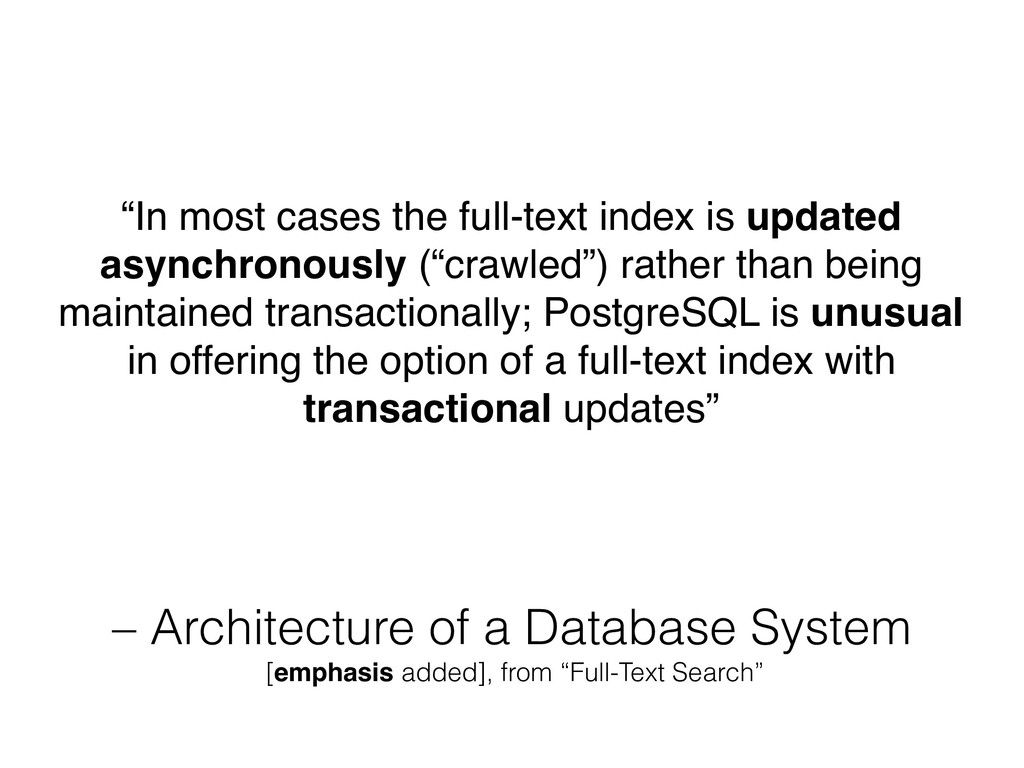 – Architecture of a Database System [emphasis a...
