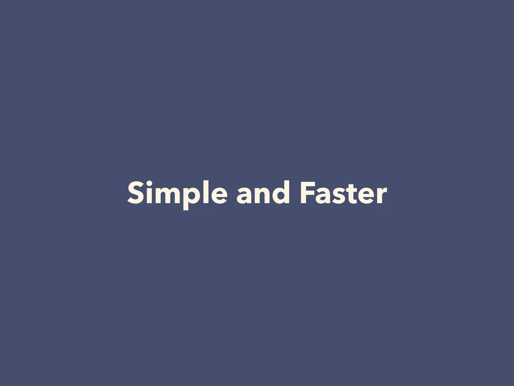 Simple and Faster