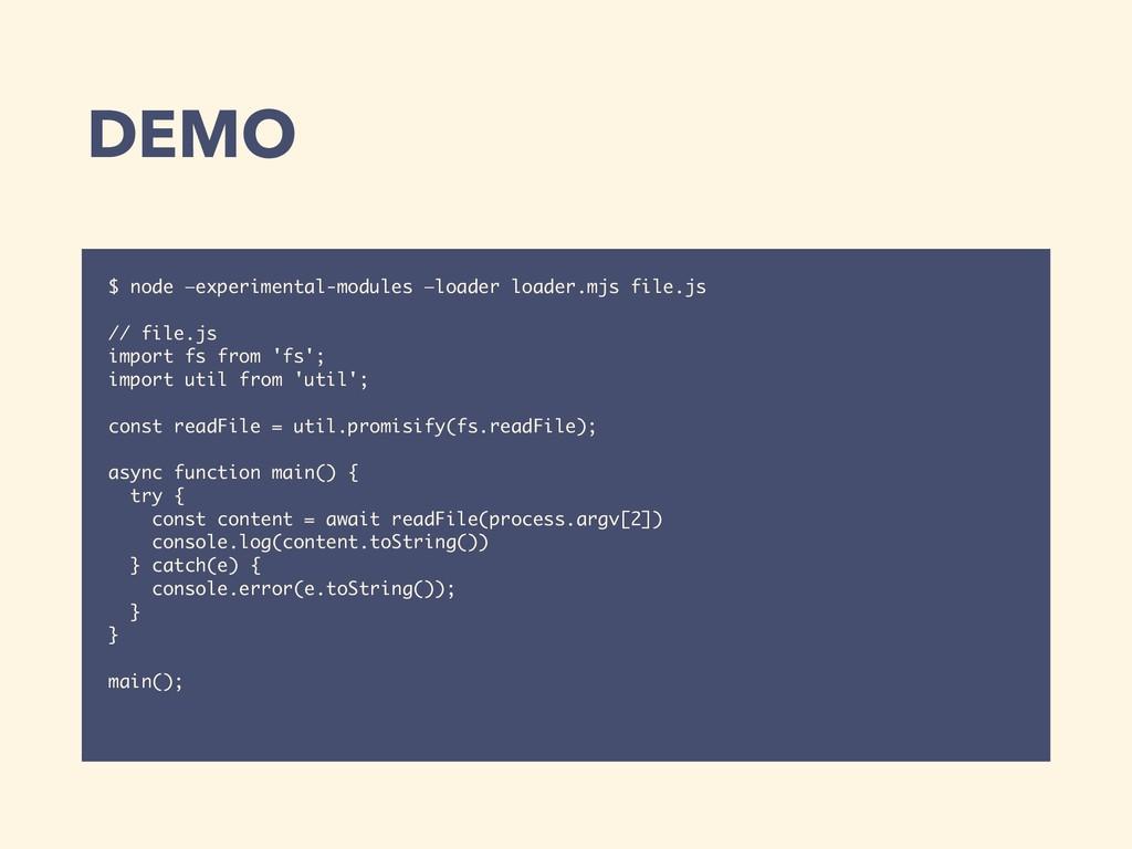 DEMO $ node —experimental-modules —loader loade...