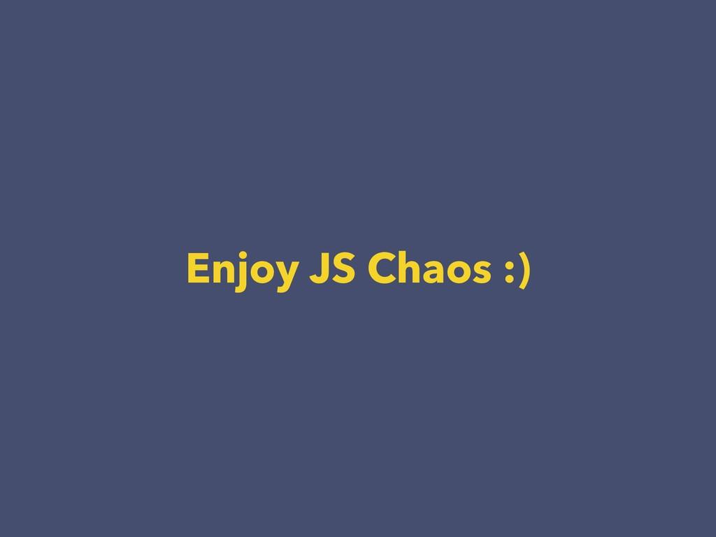 Enjoy JS Chaos :)