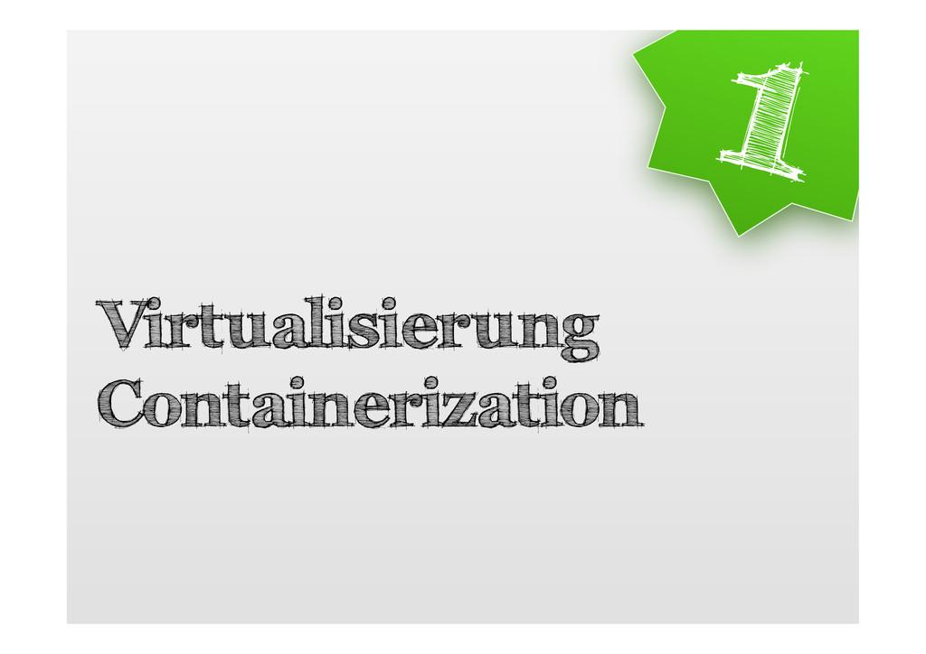 Virtualisierung Containerization 1