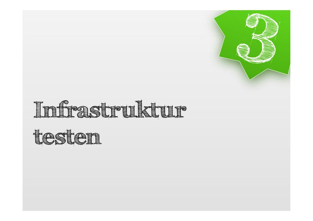 Infrastruktur testen 3