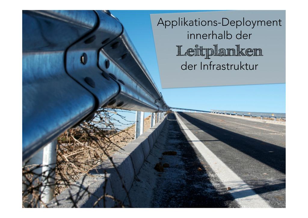 Applikations-Deployment innerhalb der  Leitpl...