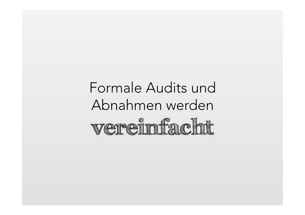 Formale Audits und Abnahmen werden vereinfacht
