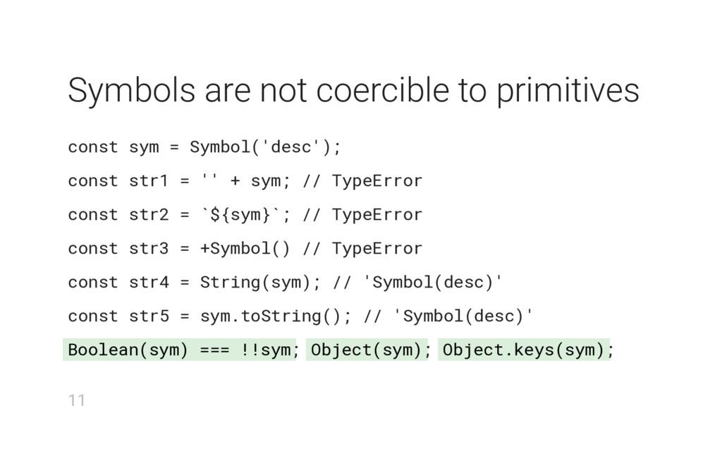 Boolean(sym) === !!sym Object(sym) Object.keys(...