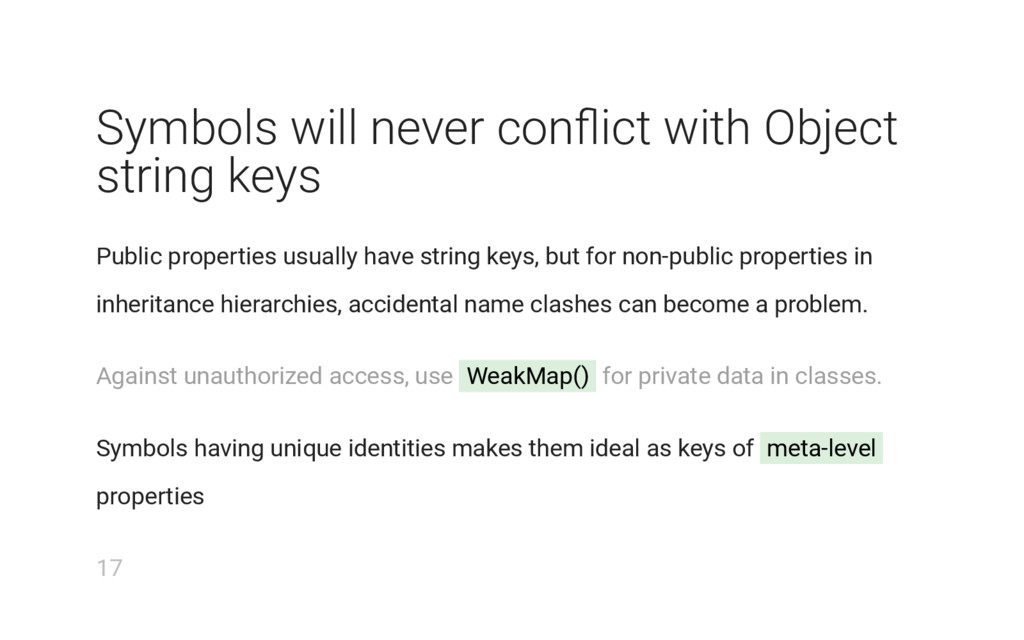 Symbols will never conflict with Object string k...