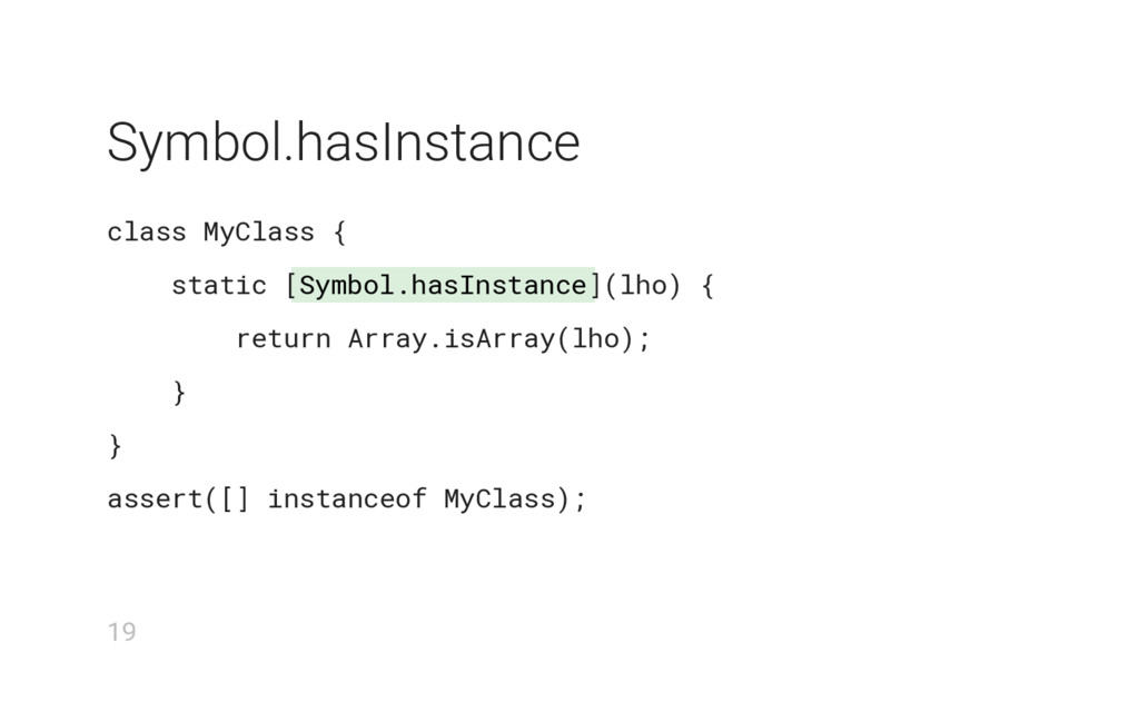 Symbol.hasInstance Symbol.hasInstance class MyC...