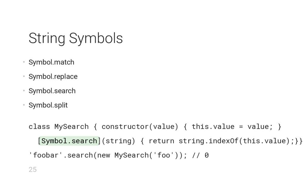 Symbol.search String Symbols • Symbol.match • S...