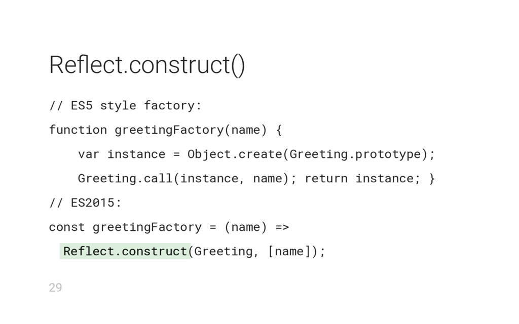 Reflect.construct Reflect.construct() // ES5 sty...
