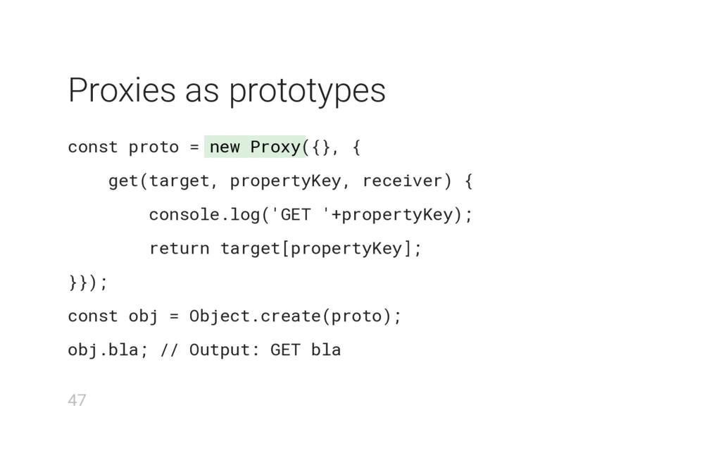 new Proxy Proxies as prototypes const proto = (...