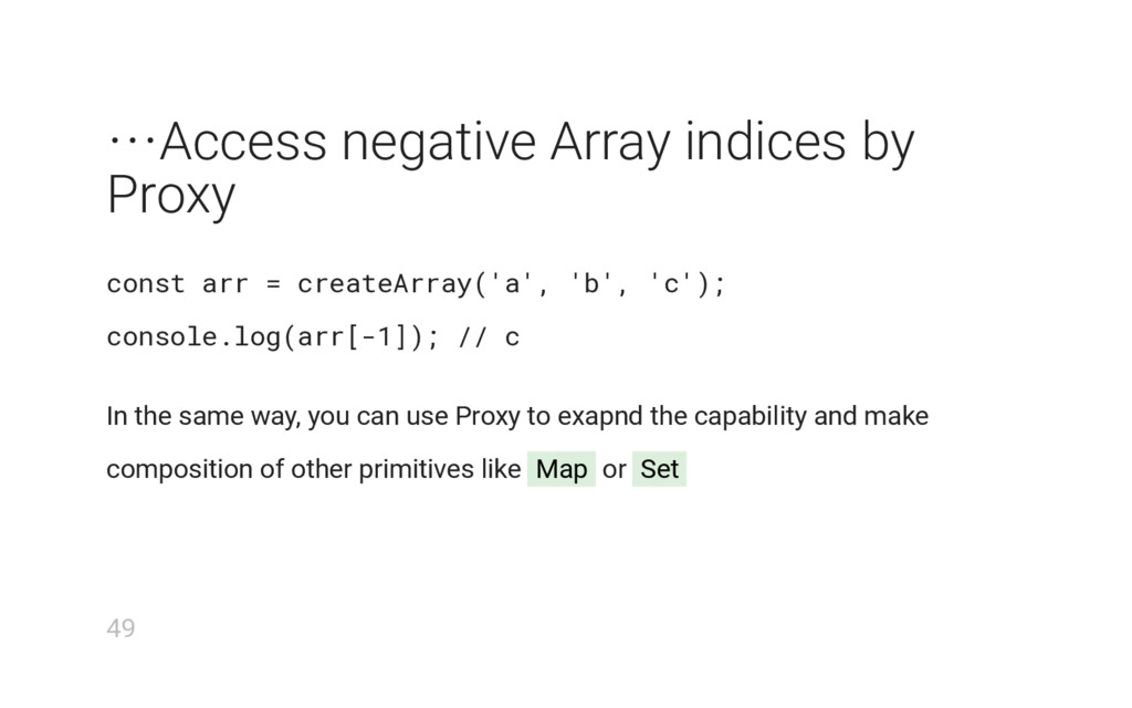 ⋯Access negative Array indices by Proxy const a...