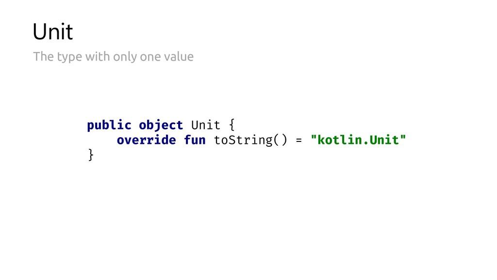 Unit public object Unit { override fun toString...