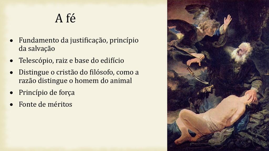 11 A fé  Fundamento da justificação, princípio...