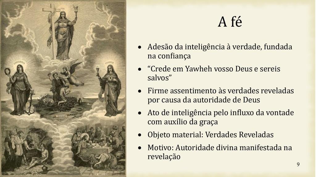 9 A fé  Adesão da inteligência à verdade, fund...