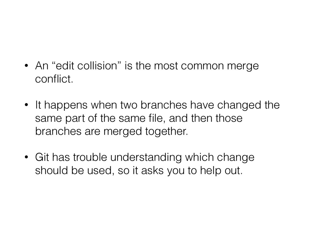 """• An """"edit collision"""" is the most common merge ..."""
