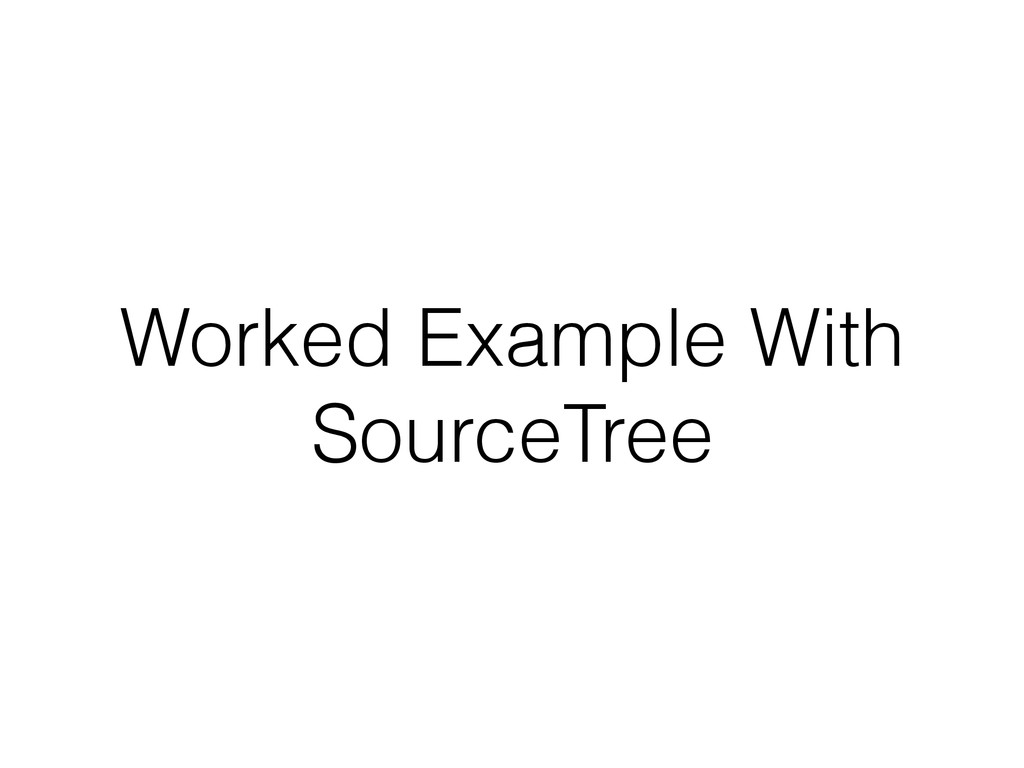 Worked Example With SourceTree
