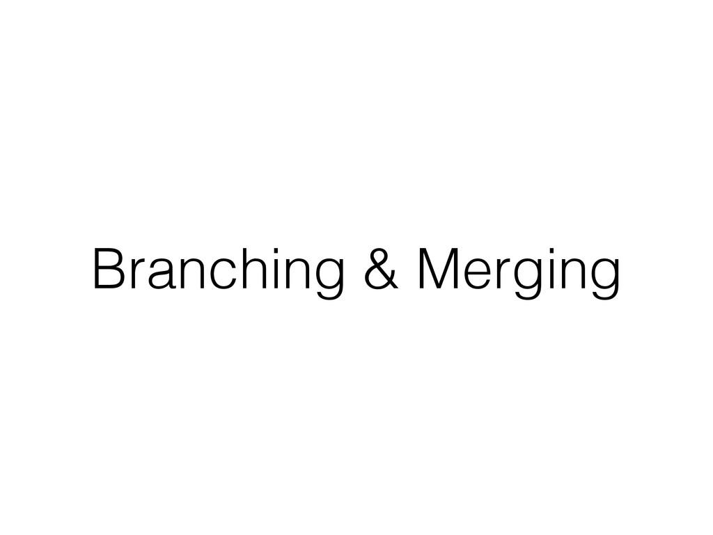 Branching & Merging