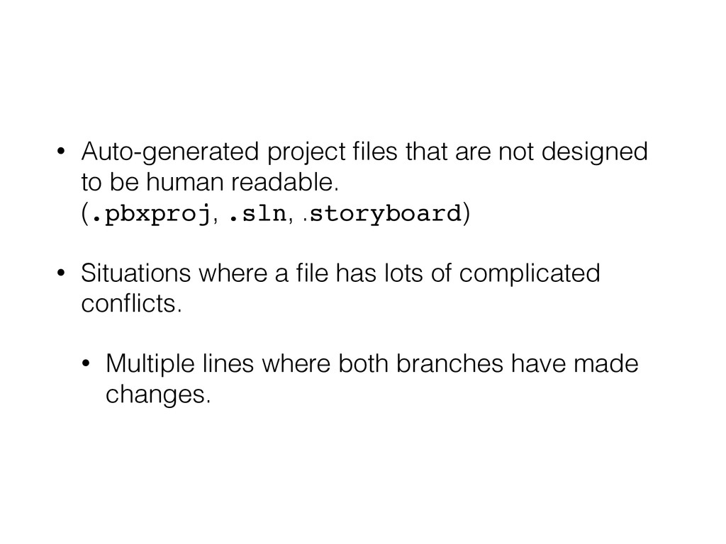 • Auto-generated project files that are not desi...