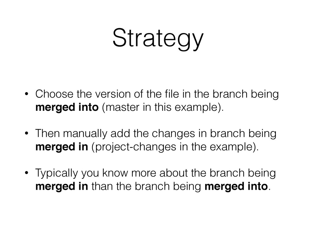 Strategy • Choose the version of the file in the...