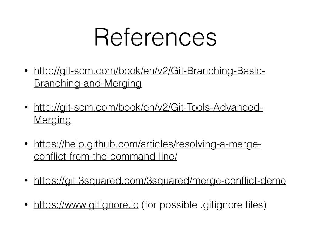 References • http://git-scm.com/book/en/v2/Git-...