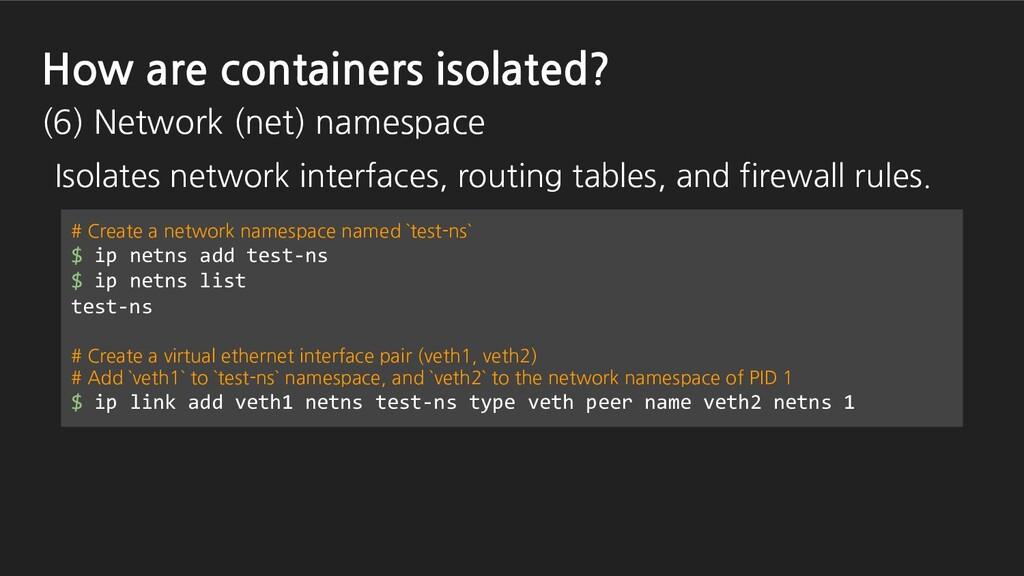 Isolates network interfaces, routing tables, an...