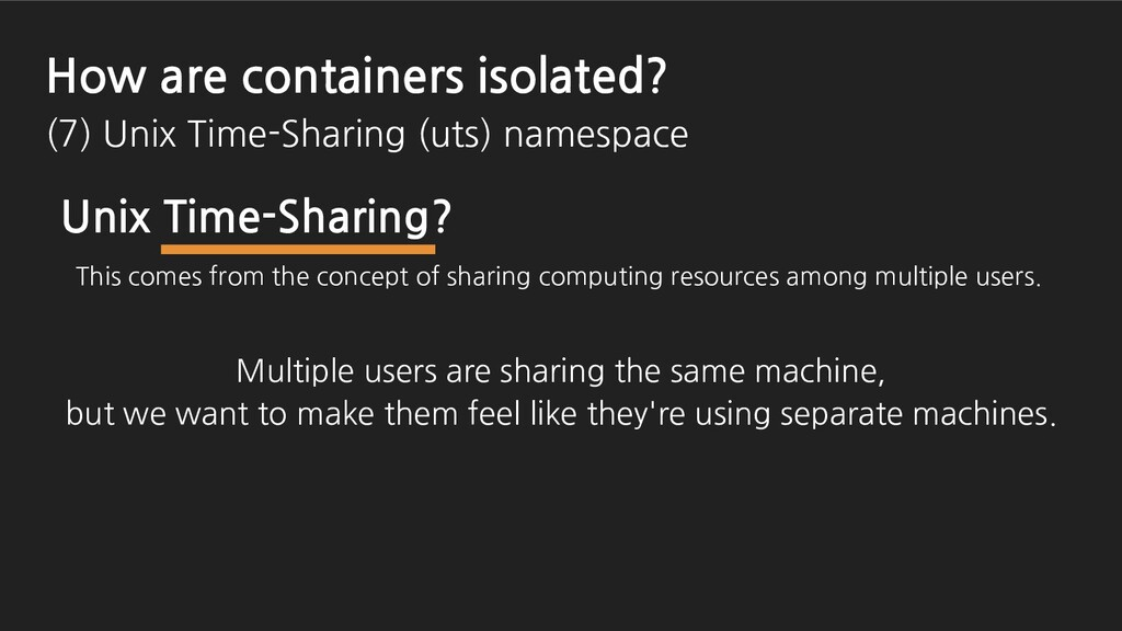 Unix Time-Sharing? This comes from the concept ...