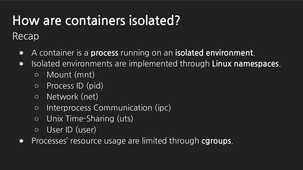 ● A container is a process running on an isolat...