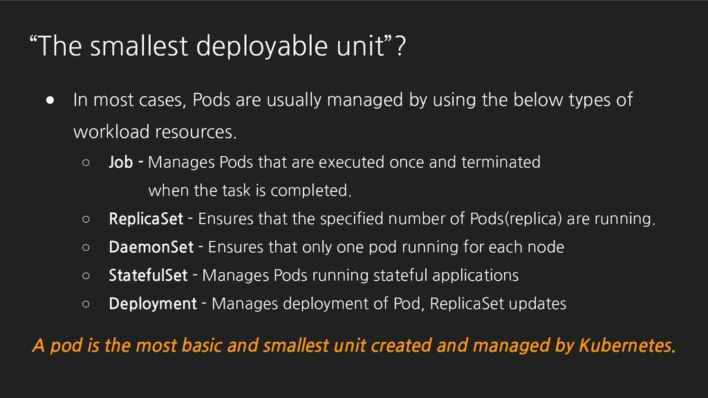 """""""The smallest deployable unit""""? ● In most cases..."""