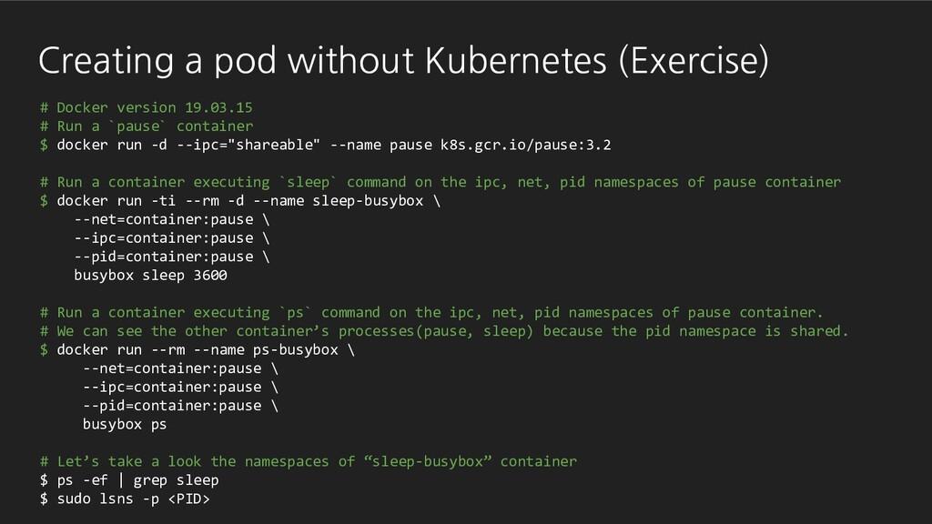 Creating a pod without Kubernetes (Exercise) # ...