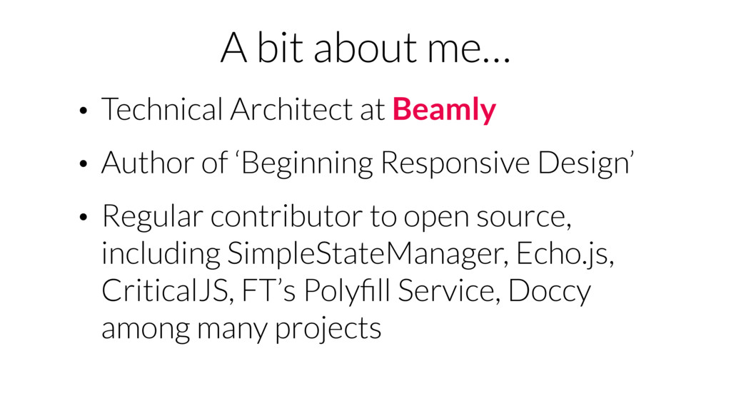 A bit about me… • Technical Architect at Beamly...