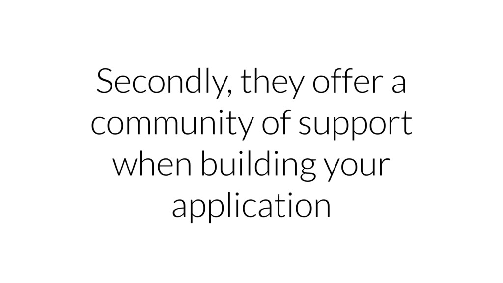 Secondly, they offer a community of support whe...