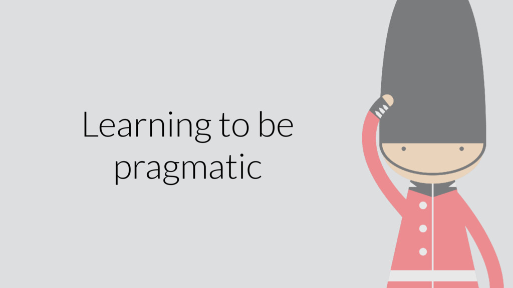 Learning to be pragmatic