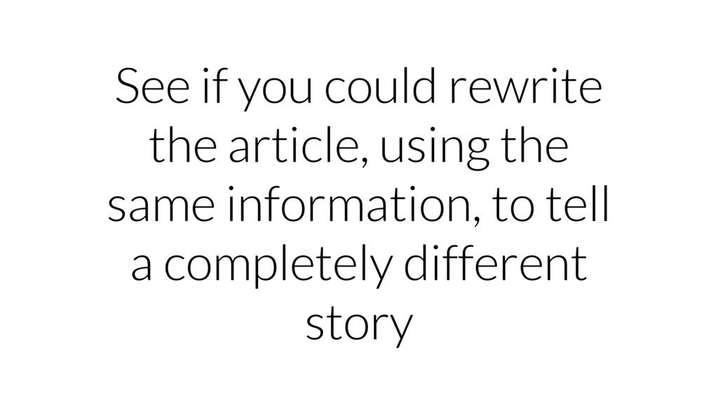 See if you could rewrite the article, using the...