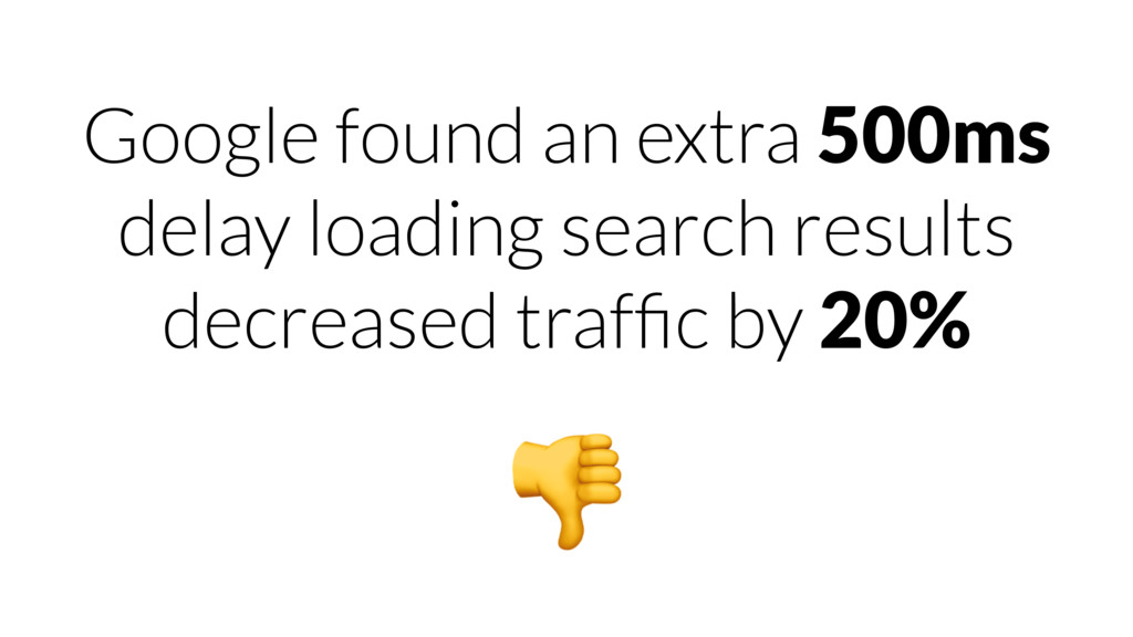 Google found an extra 500ms delay loading searc...