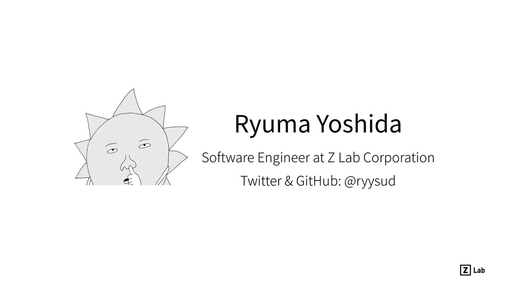 Ryuma Yoshida Software Engineer at Z Lab Corpor...