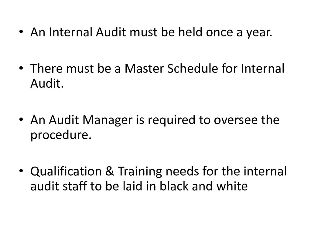 • An Internal Audit must be held once a year. •...