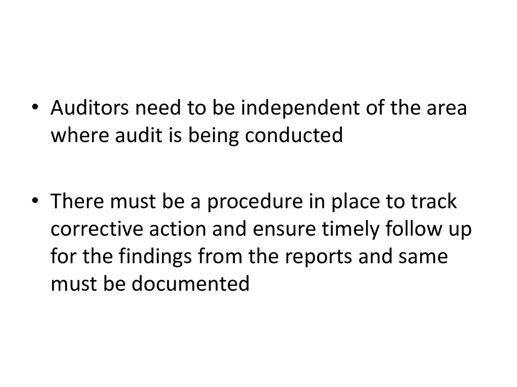 • Auditors need to be independent of the area w...