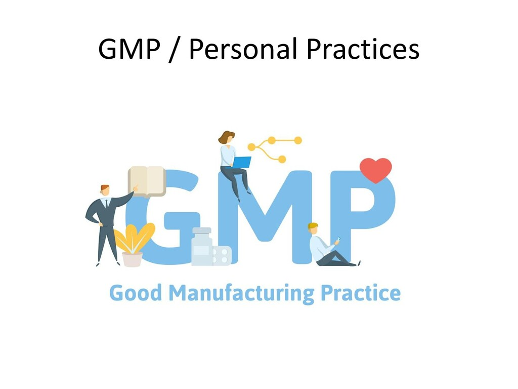 GMP / Personal Practices