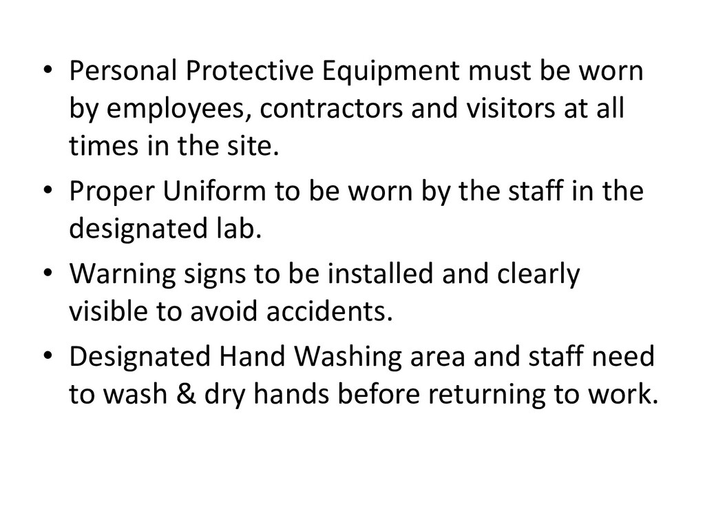 • Personal Protective Equipment must be worn by...
