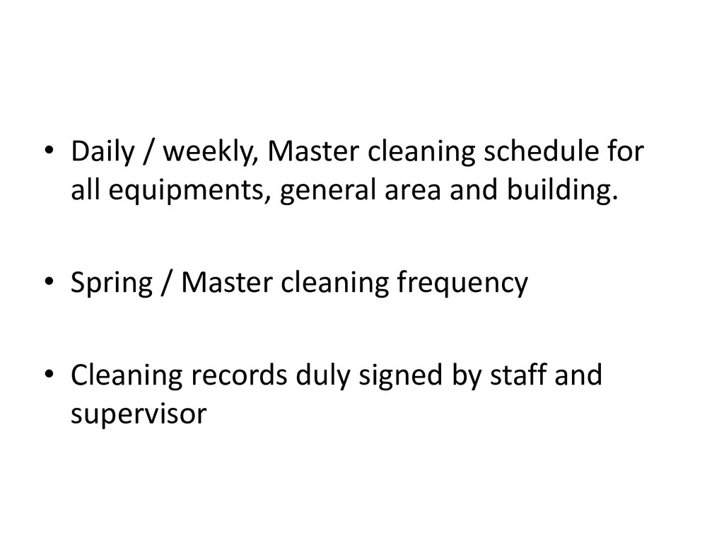 • Daily / weekly, Master cleaning schedule for ...