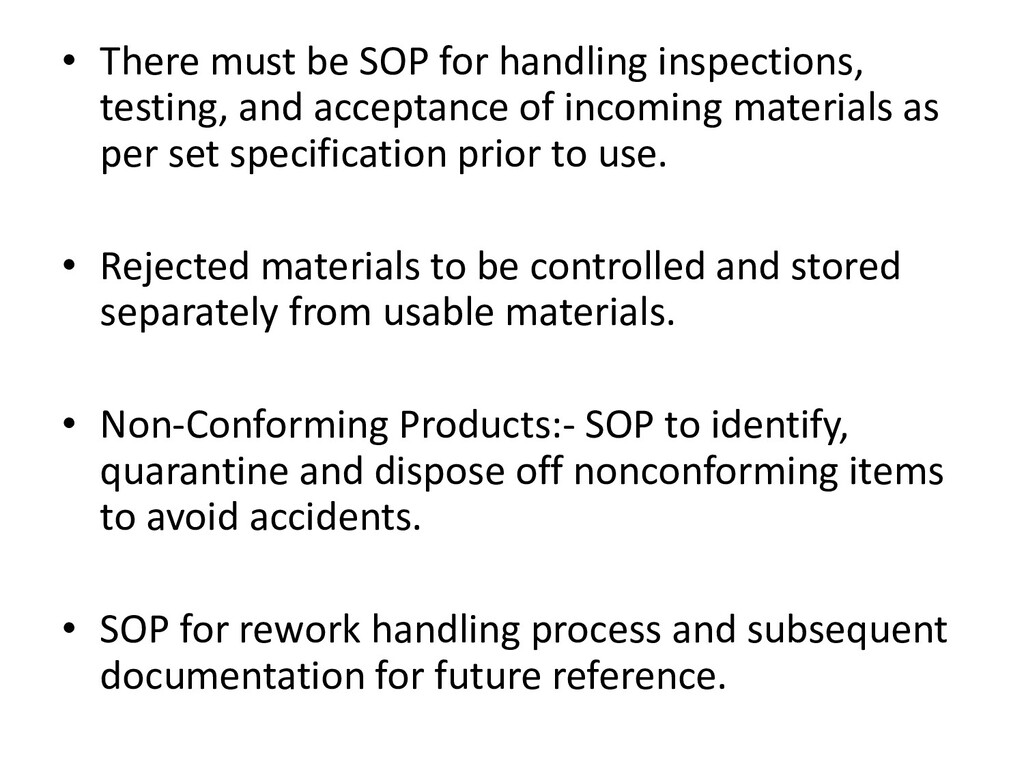 • There must be SOP for handling inspections, t...