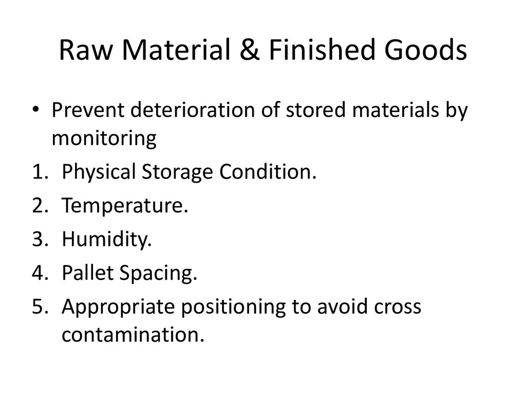 Raw Material & Finished Goods • Prevent deterio...