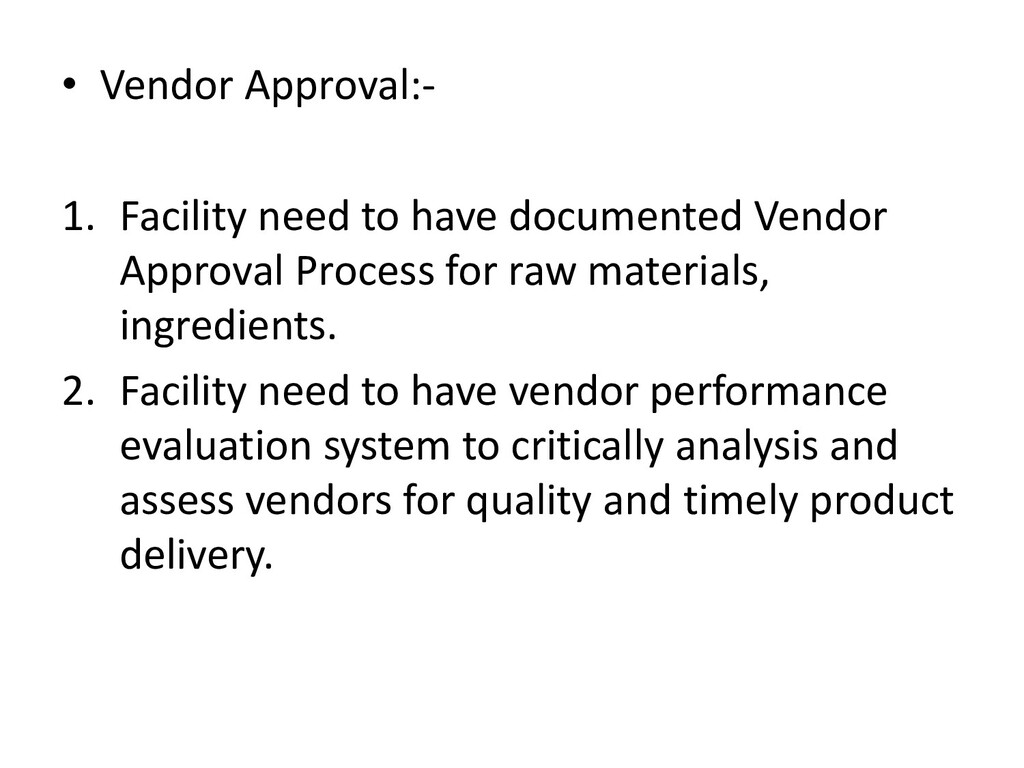 • Vendor Approval:- 1. Facility need to have do...