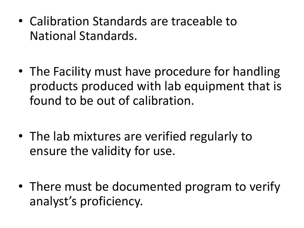 • Calibration Standards are traceable to Nation...
