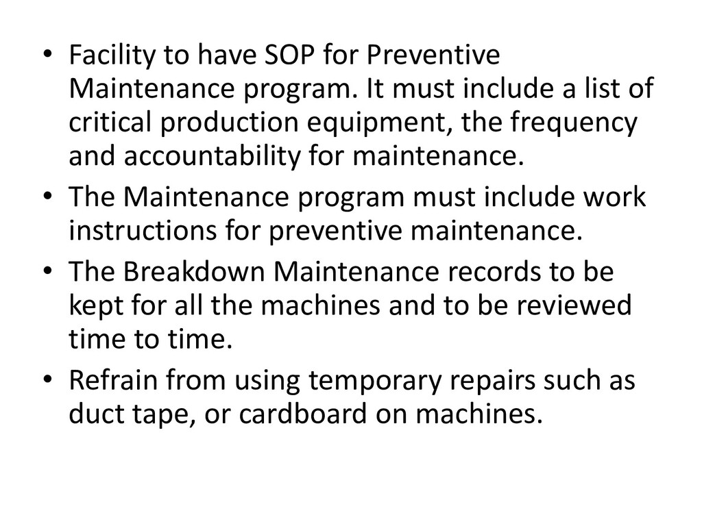 • Facility to have SOP for Preventive Maintenan...