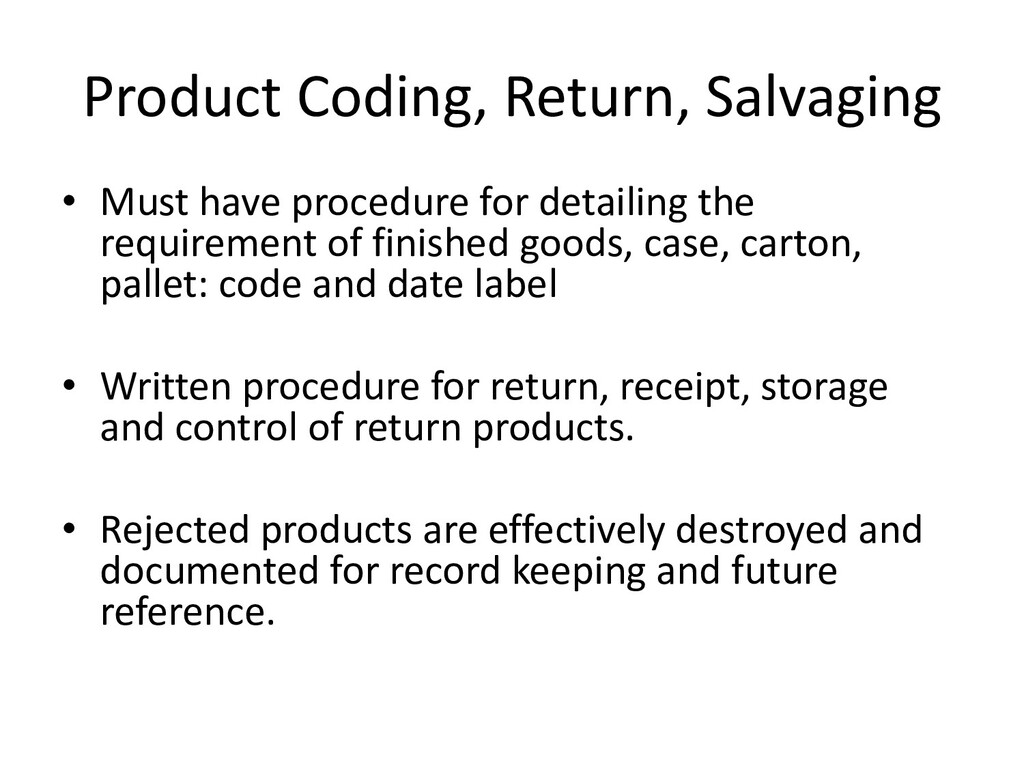 Product Coding, Return, Salvaging • Must have p...