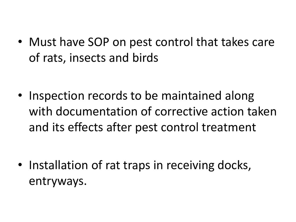 • Must have SOP on pest control that takes care...