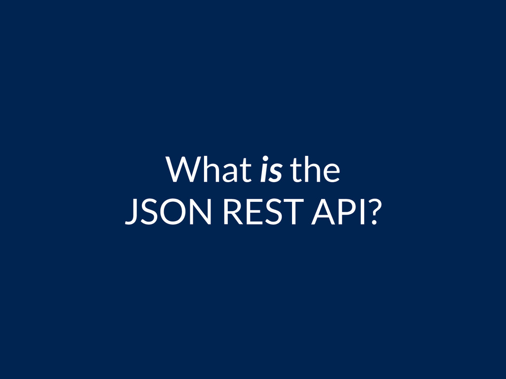 What is the JSON REST API?