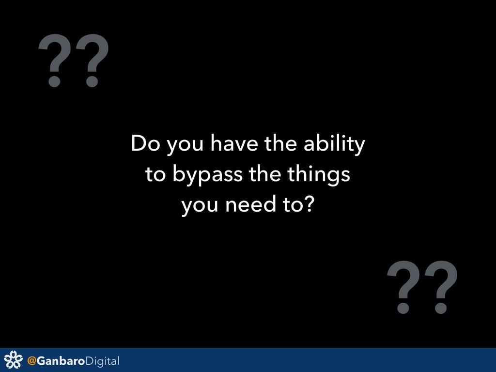 @GanbaroDigital ?? ?? Do you have the ability t...